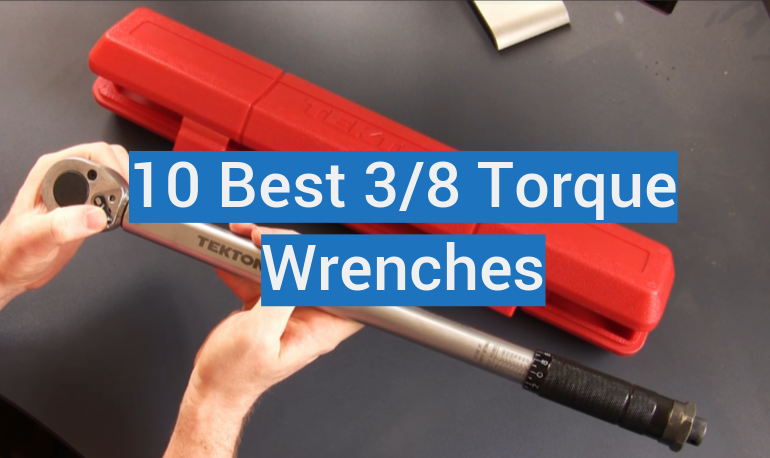10 Best 3/8 Torque Wrenches