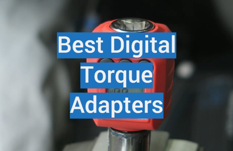 5 Best Digital Torque Adapters